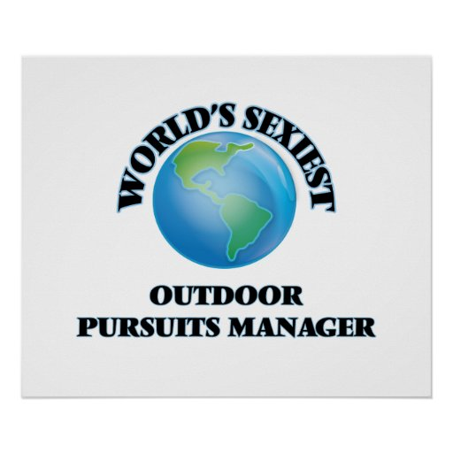 World's Sexiest Outdoor Pursuits Manager Poster