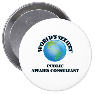World's Sexiest Public Affairs Consultant Pinback Buttons