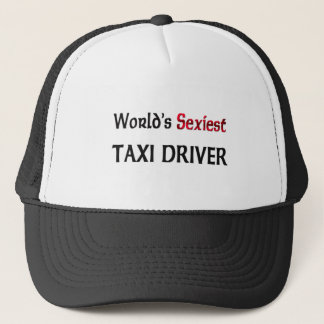 World's Sexiest Taxi Driver Trucker Hat