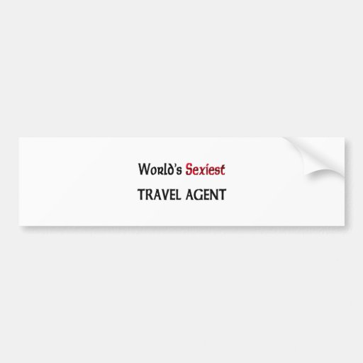 World's Sexiest Travel Agent Bumper Stickers