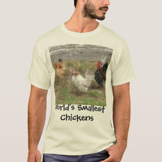 World's Smallest Chickens T-Shirt