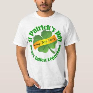 World's tallest leprechaun  St Patrick's day T-Shirt
