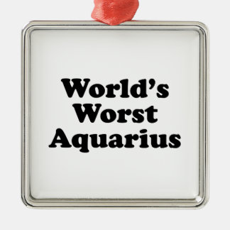 World's Worst Aquarius Metal Ornament