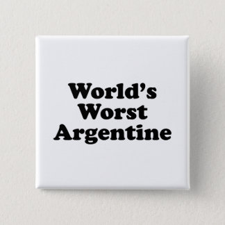 World's Worst Argentine 2 Inch Square Button