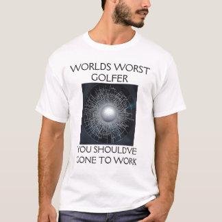 WORLDS WORST GOLFER T-Shirt