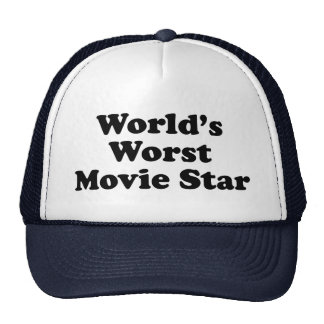 World's Worst Movie Star Trucker Hat