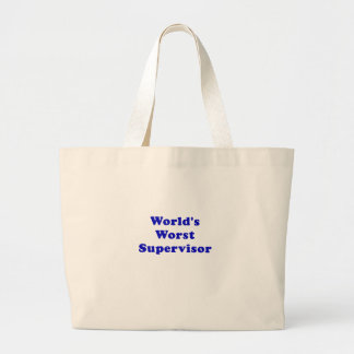 Worlds Worst Supervisor Large Tote Bag
