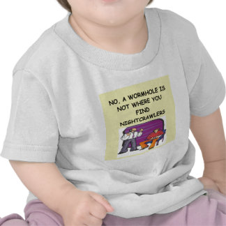 WORMHOLE physics joke Shirts