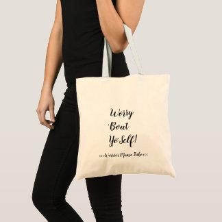 Worry 'Bout Yo'self! Tote Bag