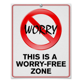 Worry-Free Zone! Poster