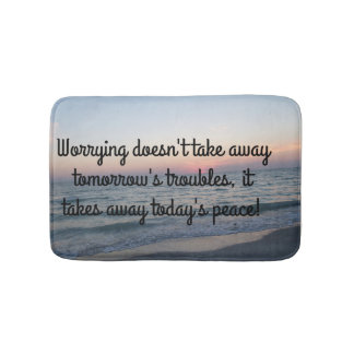 Worrying an Tomorrow's Troubles Bath Mat