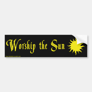 WORSHIP THE SUN Bumper Sticker