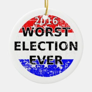 Worst Election Ever Ceramic Ornament