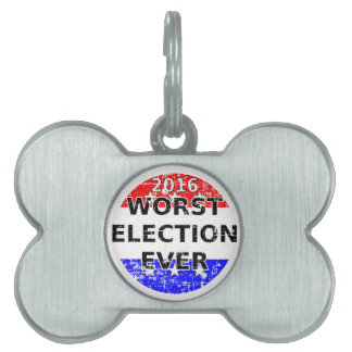 Worst Election Ever Pet Name Tag