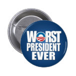 Worst President Ever - Anti Obama Pin