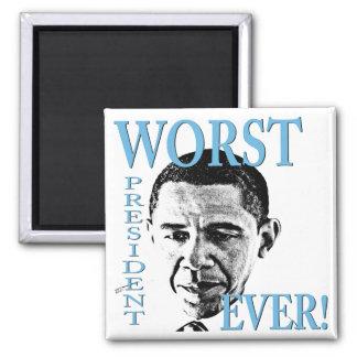 Worst President Ever! Magnet