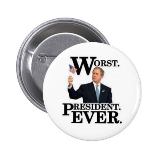 """""""Worst President Ever"""" Pin! 2 Inch Round Button"""