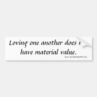 worth of love bumper sticker