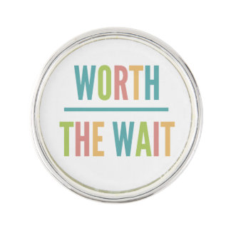 Worth the Wait - Adoption, Foster Care, New Baby Lapel Pin