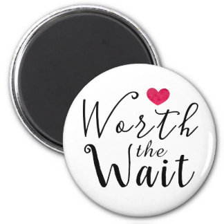 Worth the Wait - Adoption, Foster Care, New Baby Magnet