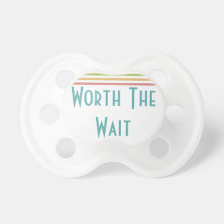 Worth the Wait - Adoption, Foster Care, New Baby Pacifier