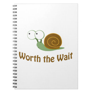 Worth the Wait, snail Notebook