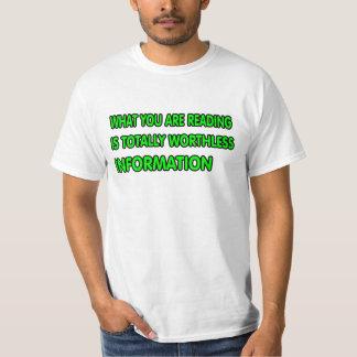 Worthless information. T-Shirt