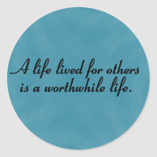 Worthwhile to serve others round sticker