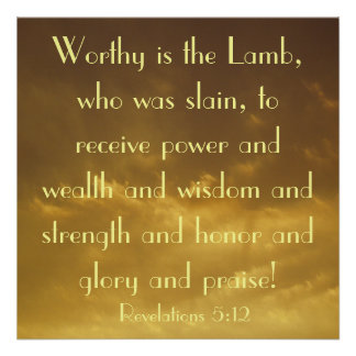 Worthy is the Lamb bible verse Revelations poster