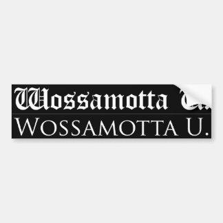Wossamotta U bumper sticker (2 styles per sheet)