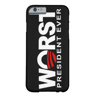 Wost President Ever - anti Obama Barely There iPhone 6 Case