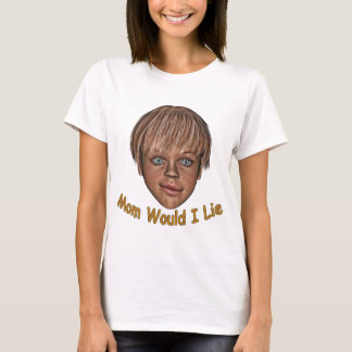 Would I Lie T-Shirt