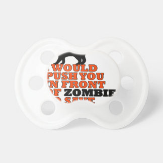 would push you front zombie save my cat funny pacifier