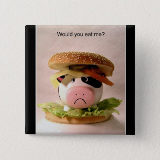 Would you eat me? Button