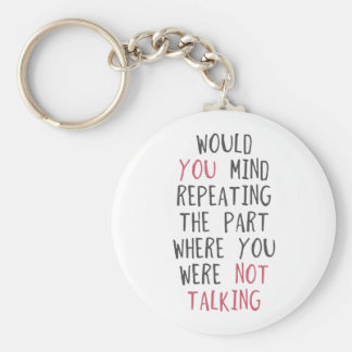 Would you mind repeating the part where you were n keychain