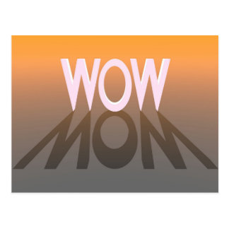 Wow Mom Mom Is Wow Postcard