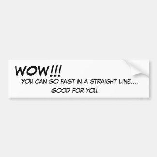 Wow Straight Line Speed Bumper Sticker