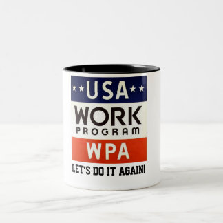 WPA Works Progrerss Admin. LET'S DO IT AGAIN! Two-Tone Coffee Mug