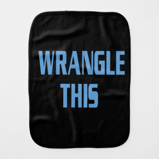 Wrangle This Burp Cloth