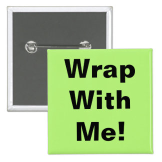 Wrap With Me! 2 Inch Square Button