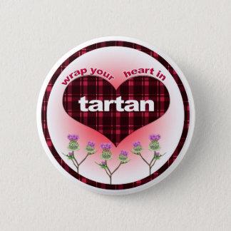 Wrap Your heart in Tartan 2 Inch Round Button