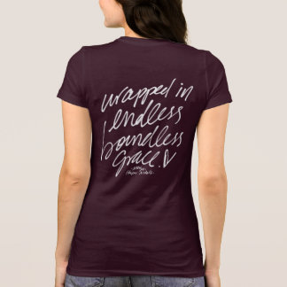 Wrapped In Endless Boundless Grace Tshirt