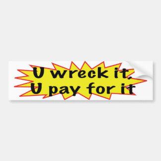 wreck bumper sticker