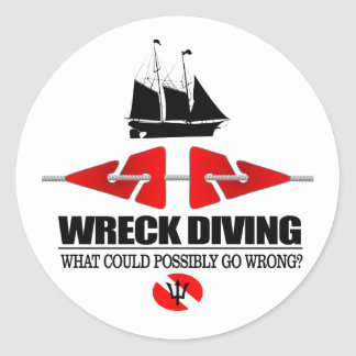 Wreck Diving (What Could Possibly Go Wrong?) Round Sticker