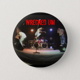 Wrecked 'Um Live Studio Button