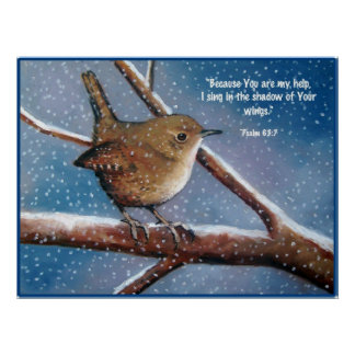 WREN IN WINTER: ART: BIBLE VERSE, PSALMS POSTER