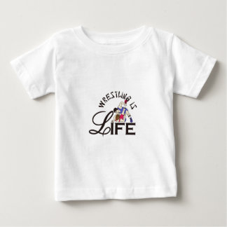 Wrestling is Life Baby T-Shirt