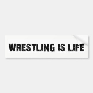 WRESTLING IS LIFE BUMPER STICKER