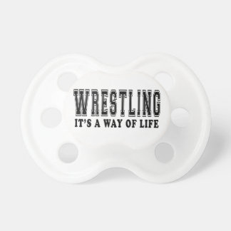 Wrestling It's way of life Pacifiers