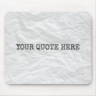 Wrinkled paper mouse pad with custom quote text